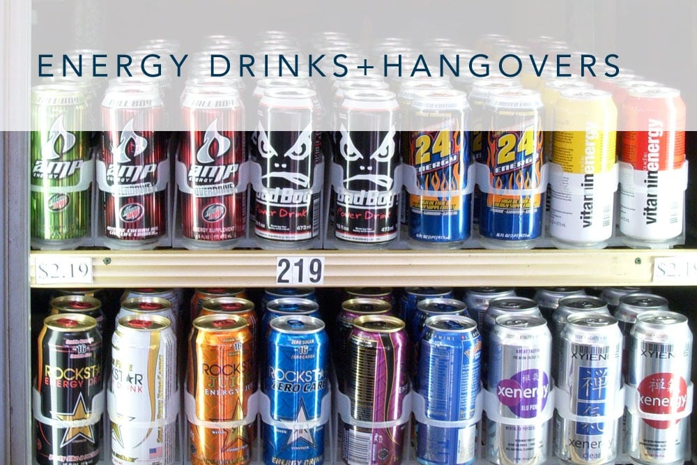 Energy Drinks + Hangovers