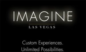 Imagine Las Vegas. Custom Experiences. Unlimited Possibilities.